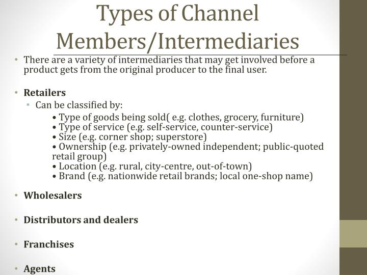 Types of Channel Members/Intermediaries