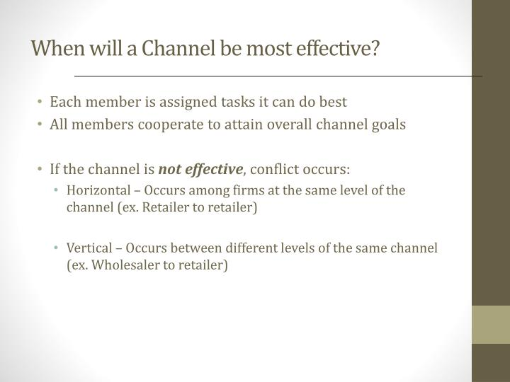 When will a Channel be most effective?