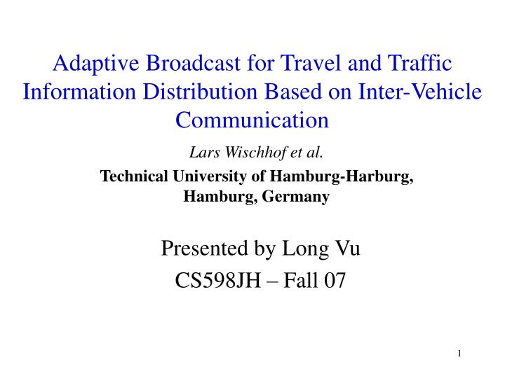 Adaptive Broadcast for Travel and Traffic Information Distribution Based on Inter-Vehicle Communicat...