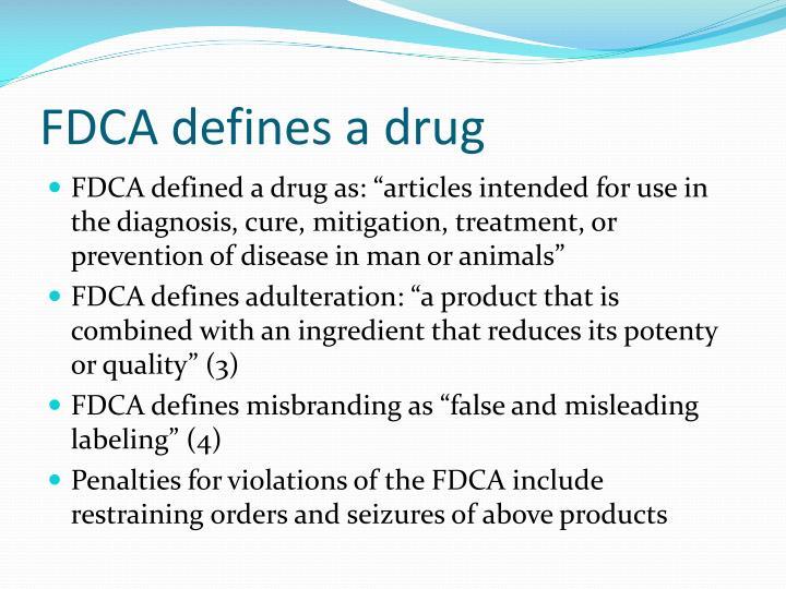 FDCA defines a drug