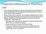 important milestones in pharmacy law