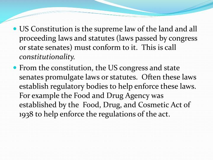 US Constitution is the supreme law of the land and all proceeding laws and statutes (laws passed by congress or state