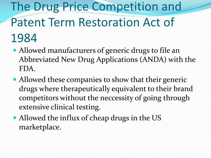 The Drug Price Competition and Patent Term Restoration Act of 1984