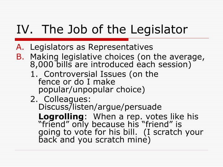 IV.  The Job of the Legislator