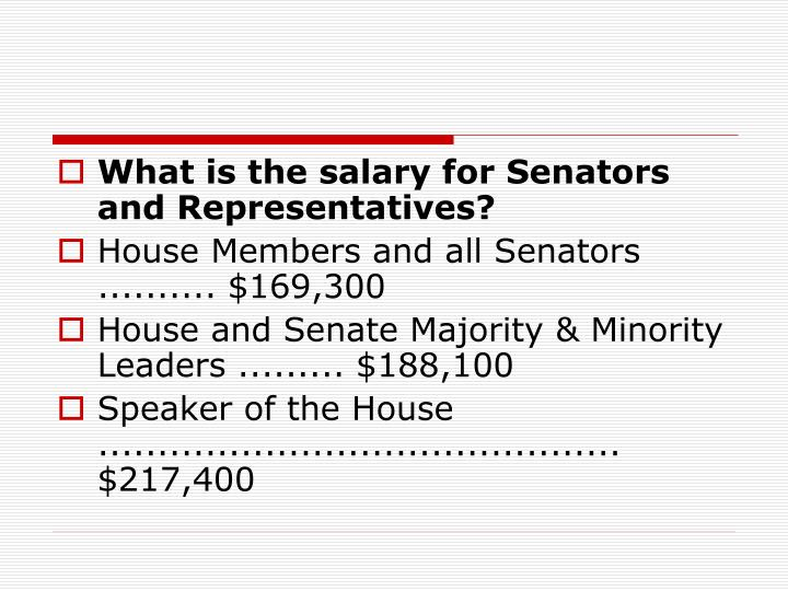 What is the salary for Senators and Representatives?