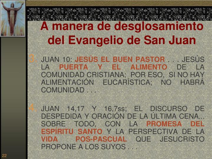 A manera de desglosamiento del Evangelio de San Juan