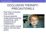 occlusion therapy precautions 2