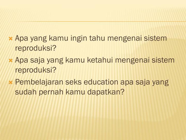 Apa yang kamu ingin tahu mengenai sistem reproduksi?