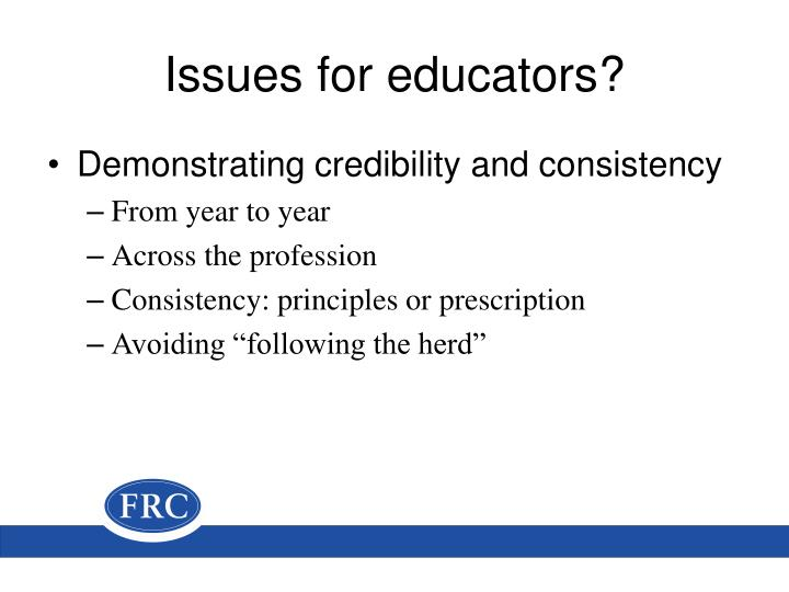 Issues for educators?