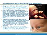 developmental aspects of skin body membranes1