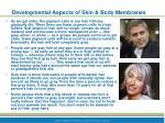 developmental aspects of skin body membranes5