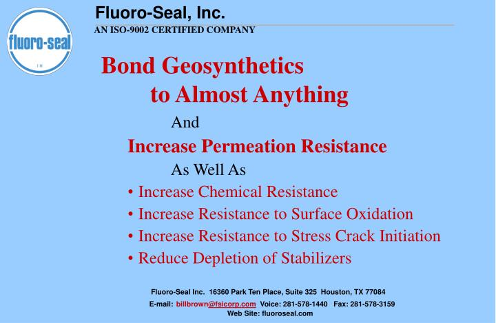 Bond geosynthetics to almost anything