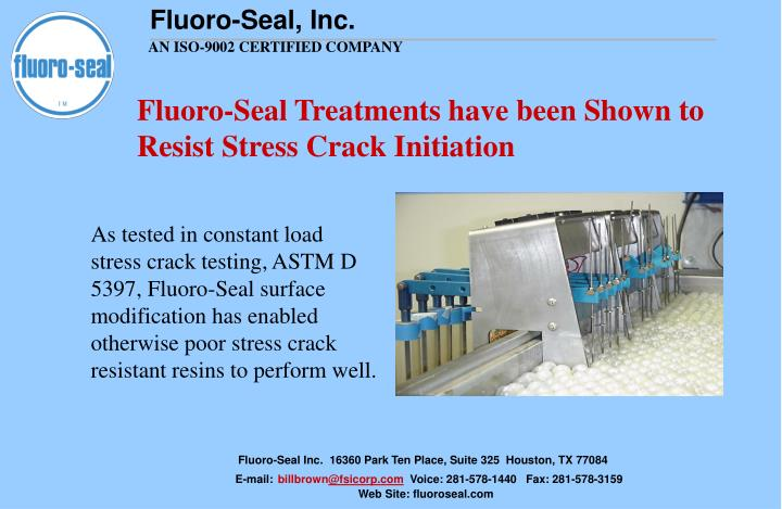 Fluoro-Seal Treatments have been Shown to Resist Stress Crack Initiation
