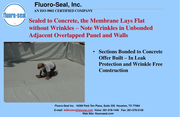 Sections Bonded to Concrete Offer Built – In Leak Protection and Wrinkle Free Construction