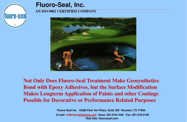 Not Only Does Fluoro-Seal Treatment Make Geosynthetics Bond with Epoxy Adhesives, but the Surface Modification Makes Longterm Application of Paints and other Coatings Possible for Decorative or Performance Related Purposes