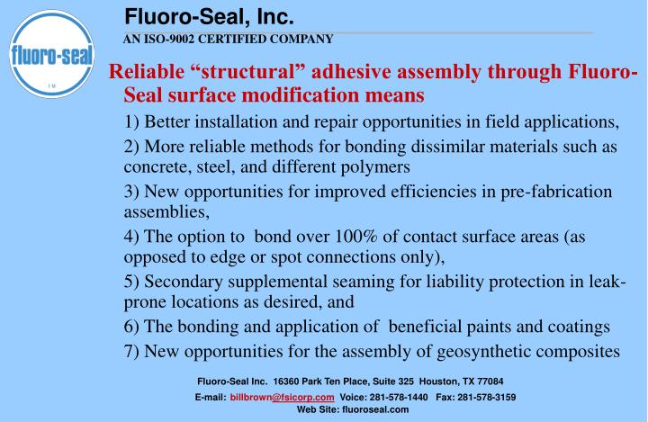 "Reliable ""structural"" adhesive assembly through Fluoro-Seal surface modification means"