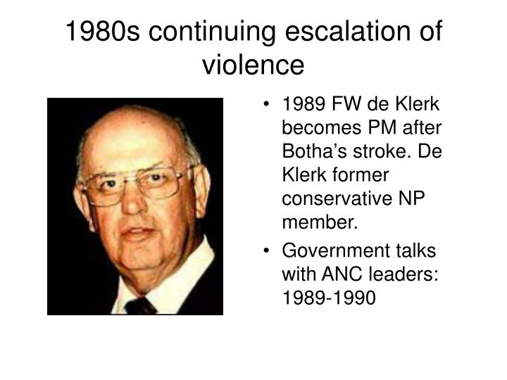 1980s continuing escalation of violence