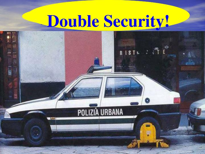 Double Security!