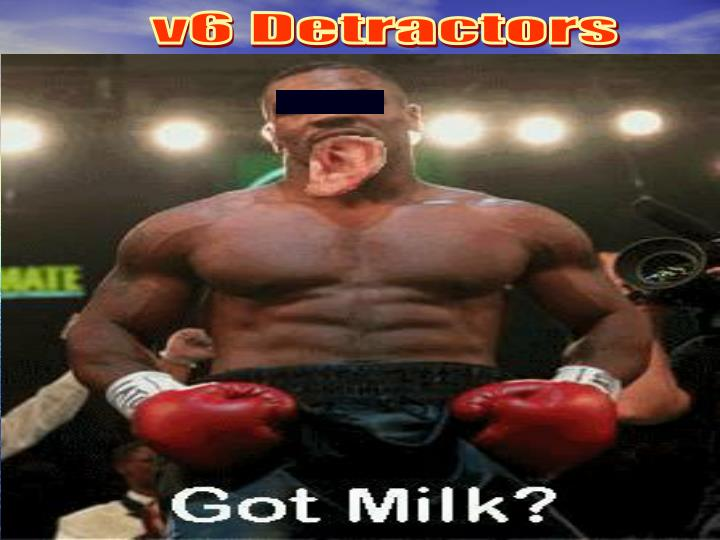 v6 Detractors