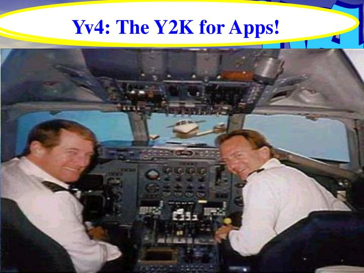 Yv4: The Y2K for Apps!