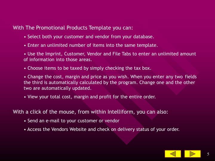With The Promotional Products Template you can: