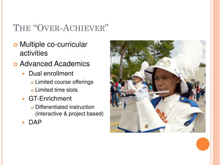 "The ""Over-Achiever"""