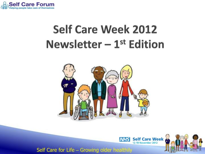 Self care week 2012 newsletter 1 st edition