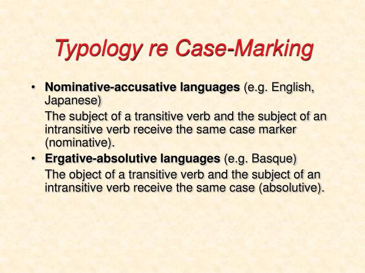 Typology re Case-Marking