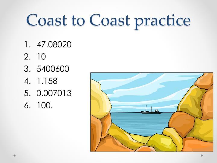 Coast to Coast practice