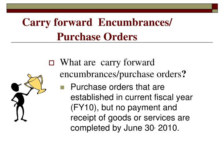 Carry forward  Encumbrances/