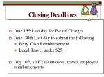closing deadlines