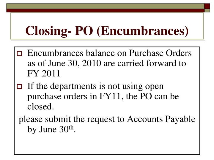 Closing- PO (Encumbrances)