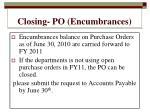 closing po encumbrances