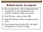 r efund checks for deposit