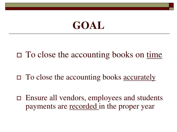To close the accounting books on