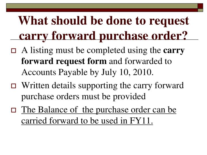 What should be done to request  carry forward purchase order?
