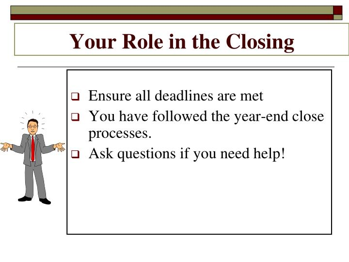 Your Role in the Closing