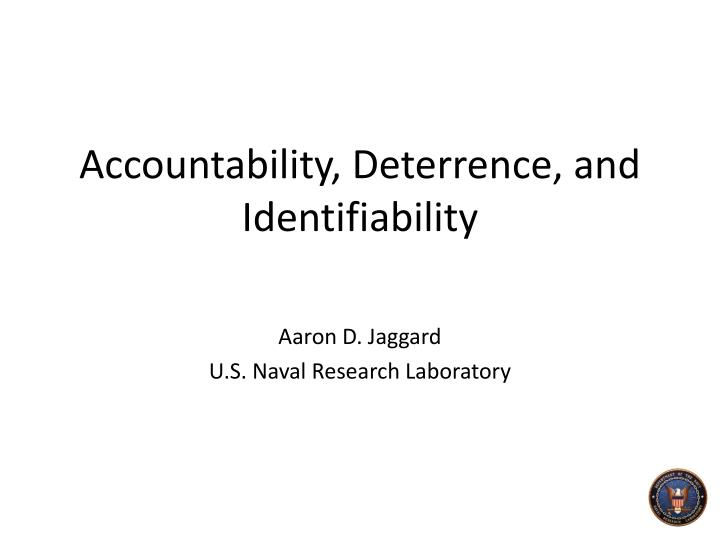accountability deterrence and identifiability