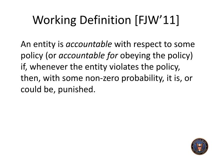 Working Definition [FJW'11]