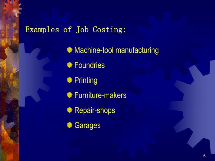 Examples of Job Costing: