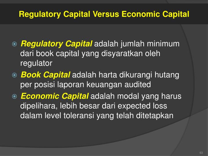 Regulatory Capital Versus Economic Capital