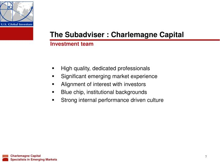 The Subadviser : Charlemagne Capital