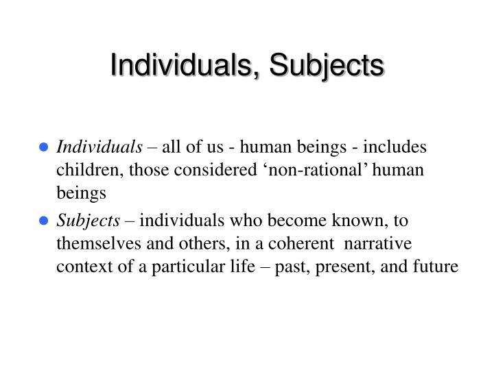 Individuals, Subjects