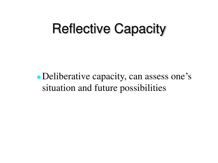 Reflective Capacity