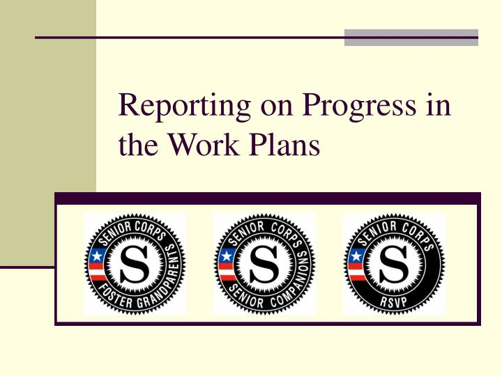 Reporting on Progress in the Work Plans