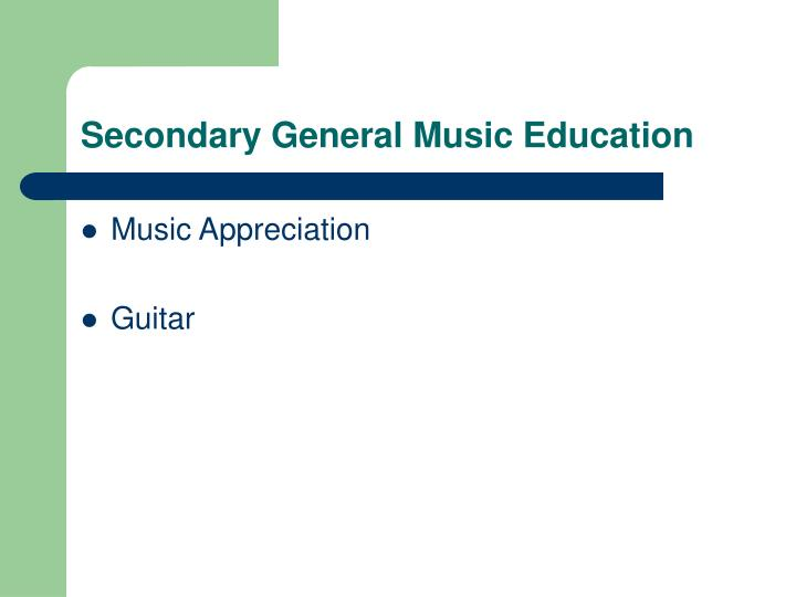 Secondary General Music Education
