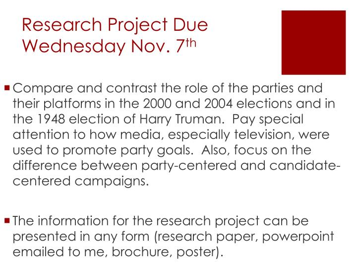 Research Project Due Wednesday Nov. 7