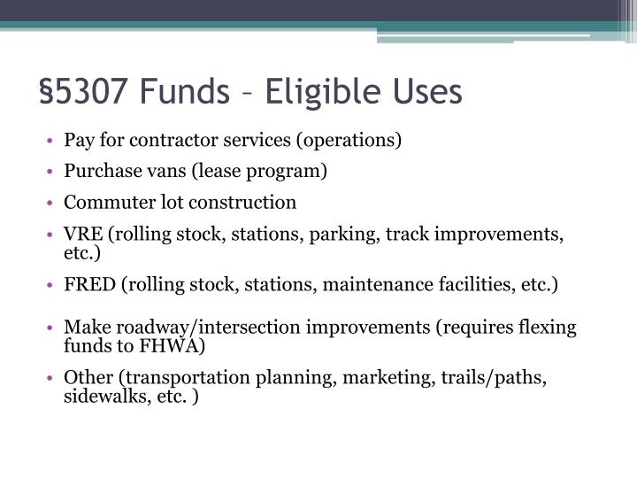 §5307 Funds – Eligible Uses