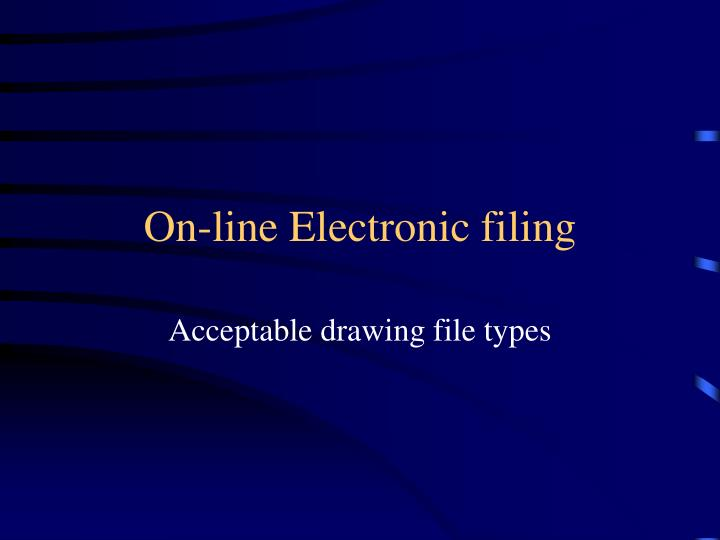 On line electronic filing