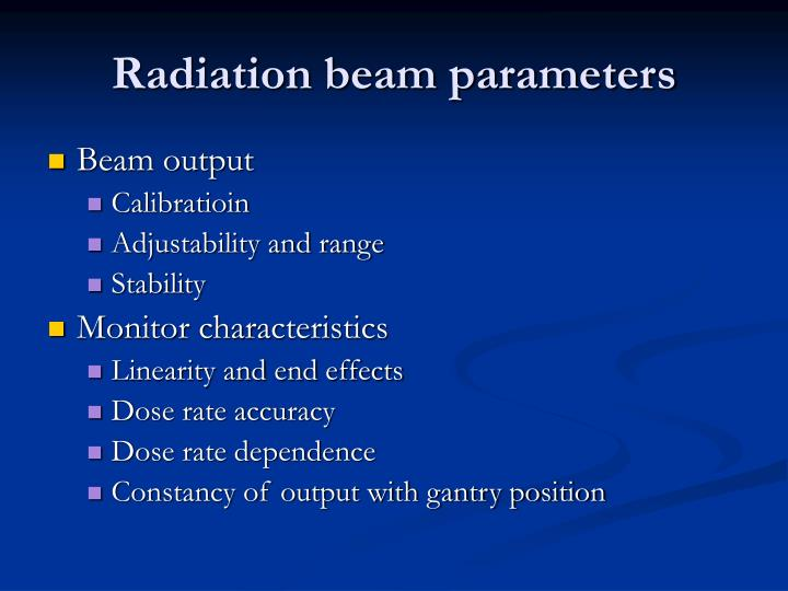 Radiation beam parameters